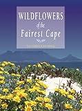 Wildflowers of the Fairest Cape, Peter Goldblatt and John Manning, 0620247878