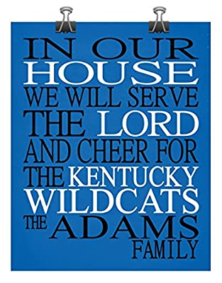 In Our House We Will Serve The Lord And Cheer for The Kentucky Wildcats Personalized Family Name Christian Print - Perfect Christmas Gift, college sports art - multiple sizes