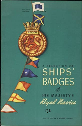 A Selection of Ships Badges of His Majestys Royal Navies ...
