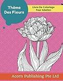 th?me des fleurs livre de coloriage pour adultes french edition