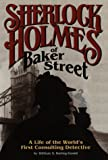 Sherlock Holmes of Baker Street: A Life of the World's First Consulting Detective