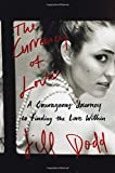 : The Currency of Love: A Courageous Journey to Finding the Love Within