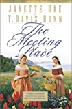 The Meeting Place, Janette Oke and T. Davis Bunn, 0764221795