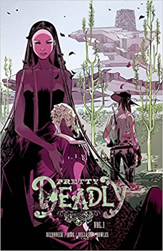 Pretty Deadly Volume 1: The Shrike by Kelly Sue DeConnick