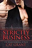 Strictly Business: Gay, M/M, BDSM, Dom/sub, billionaire, CEO, taboo, short reads (Courtland Chronicles series Book 2)