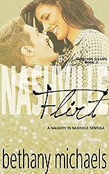 Nashville Flirt: Kingston Sisters Novella Part 2 (Naughty in Nashville)
