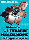 Histoire de la littérature prolétarienne de langue française par Ragon