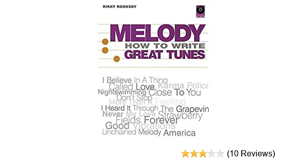 Melody: How to Write Great Tunes: Rikky Rooksby: 9780879308193 ...