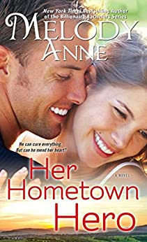 Her Hometown Hero (Unexpected Heroes series Book 2) by [Anne, Melody]