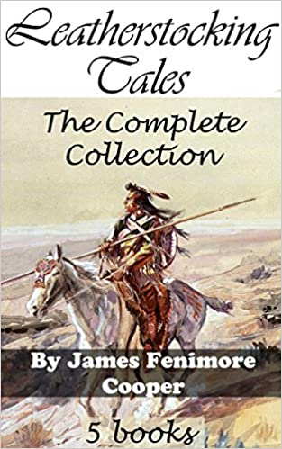 Leatherstocking Tales The Complete Collection The Deerslayer The