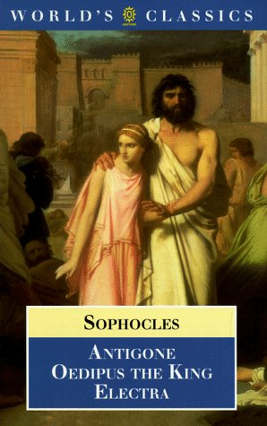 Antigone, Oedipus the King, Electra (The World's Classics)