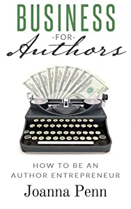 Business for Authors: How to be an Author Entrepreneur by CreateSpace Independent Publishing Platform
