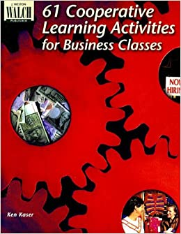 Book 61 Cooperative Learning Activities for Business Classes