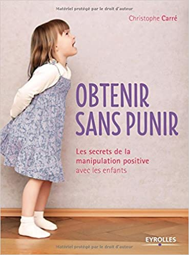 Obtenir sans punir (French Edition)