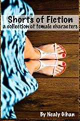 Shorts of Fiction: A Collection of Female Characters Paperback