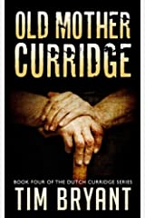 Old Mother Curridge (The Dutch Curridge Series) (Volume 4) Paperback