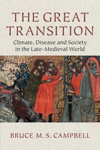 The Great Transition: Climate, Disease and Society in the Late-Medieval World