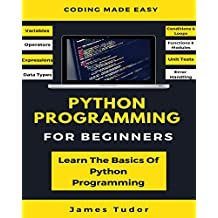 Python Programming For Beginners: Learn The Basics Of Python Programming (Python Crash Course, Programming for Dummies) (English Edition)