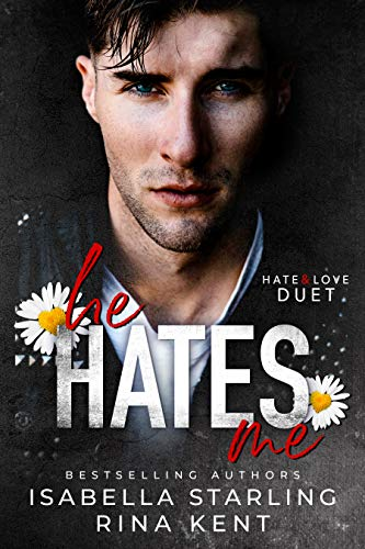 He Hates Me: A Dark Stalker Romance (Hate & Love Duet Book 1) by [Kent, Rina, Starling, Isabella]