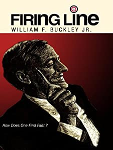 Firing Line With William F Buckley Jr How Does One Find Faith