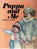 Pappa and Me, Barbara M. Wolff, 1879567113