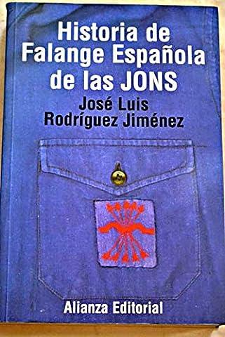 Historia de la falange espanola de las jons / History of The Spanish Falange Jons (Libros Singulares) (Spanish (Jose Luis Rodriguez Book)