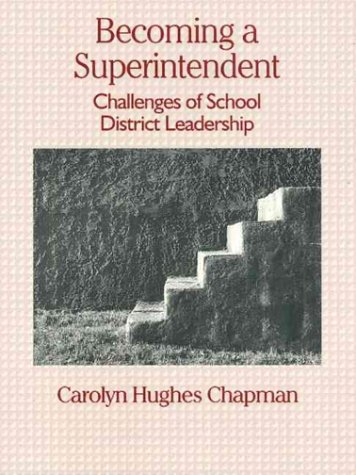 Becoming a Superintendent: Challenges of School District Leadership