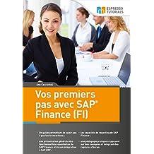Vos premiers pas avec SAP Finance (FI) (French Edition)