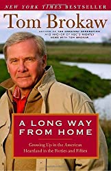 A Long Way from Home: Growing Up in the American Heartland in the Forties and Fifties by Tom Brokaw (2003-09-30)