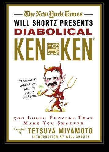 The New York Times Will Shortz Presents Diabolical KenKen: 300 Logic Puzzles That Make You Smarter pdf