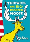 Thidwick the Big-Hearted Moose: Yellow Back Book (Dr. Seuss - Yellow Back Book)
