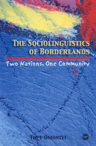 The Sociolinguistics of Borderlands: Two Nations, One Community
