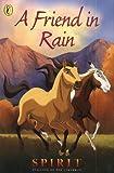 Spirit: Friend in Rain: Stallion of the Cimarron