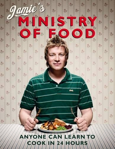 Jamie's Ministry of Food: Anyone Can Learn to Cook in 24...