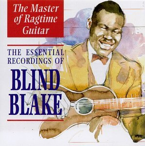 The Master Of Ragtime Guitar : The Essential Recordings Of Blind Blake