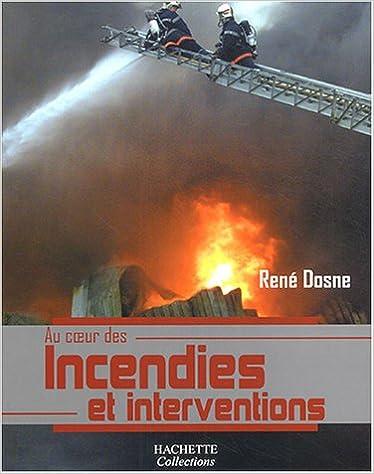 En ligne téléchargement gratuit Au coeur des incendies et interventions pdf epub