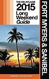 FORT MYERS & SANIBEL - The Delaplaine 2015 Long Weekend Guide (Long Weekend Guides)