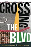 Crossing the BLVD: Strangers, Neighbors, Aliens in a New America, Warren Lehrer, Judith Sloan, 0393324664