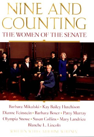 nine and counting the women of the senate mikulski barbara collins susan feinstein dianne girl scouts of the usa catherine whitney hutchison kay bailey boxer barbara murray patty snowe olympia collins susan nine and counting the women of the