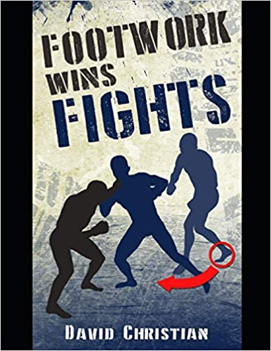 Footwork Wins Fights: The Footwork of Boxing, Kickboxing