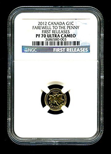 (2012 Canada FAREWELL TO THE PENNY 1/25 OZ .999 GOLD CENT FIRST RELEASES Cent PF70)