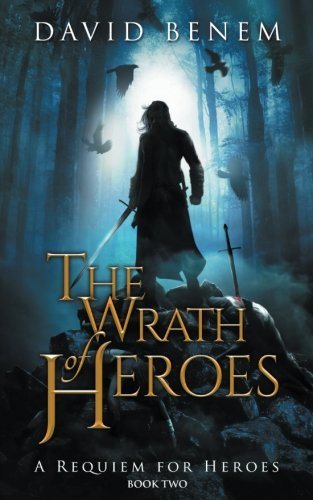 The Wrath of Heroes (A Requiem for Heroes) (Volume 2)