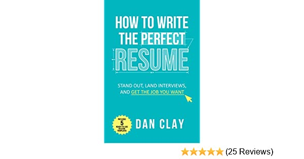 Amazon.com: How to Write the Perfect Resume: Stand Out, Land ...