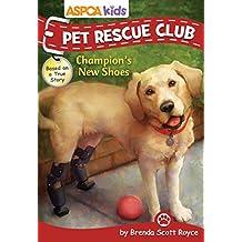 ASPCA Kids: Pet Rescue Club: Champion's New Shoes