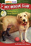 img - for ASPCA Kids: Pet Rescue Club: Champion's New Shoes book / textbook / text book