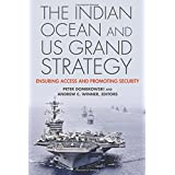 The Indian Ocean and US Grand Strategy: Ensuring Access and Promoting Security