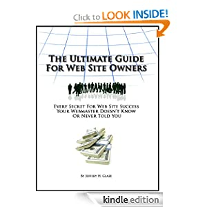 The Ultimate Guide For Web Site Owners Jeffery H. Glaze