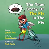 The True Story of the Fly in the Pie, Juan M. Diaz & Susan Mannino, 143638754X