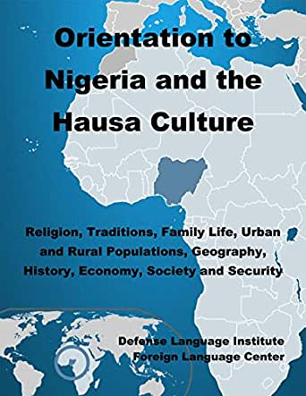 Orientation Guide to Nigeria and the Hausa Culture