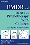 img - for EMDR and the Art of Psychotherapy with Children, Second Edition: Infants to Adolescents book / textbook / text book